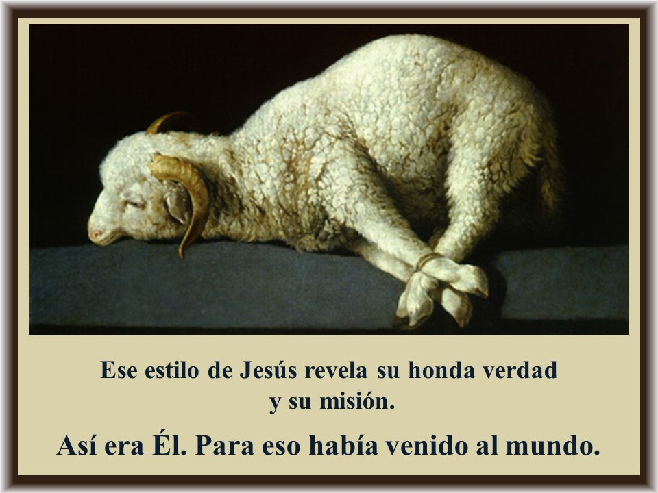 Ese estilo de Jesús revela su honda verdad
