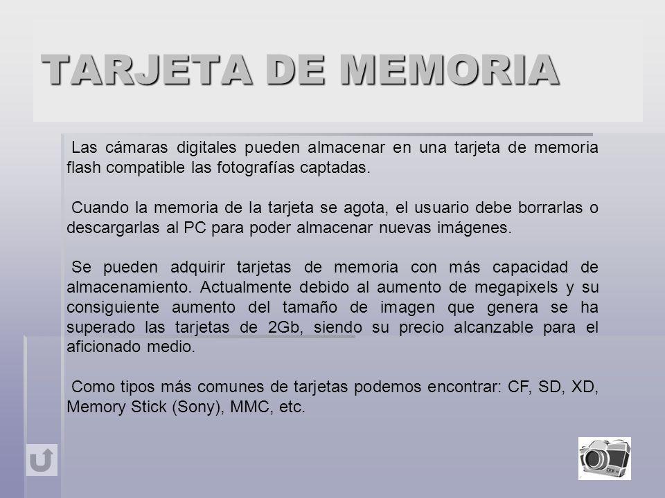 TARJETA DE MEMORIA Las cámaras digitales pueden almacenar en una tarjeta de memoria flash compatible las fotografías captadas.