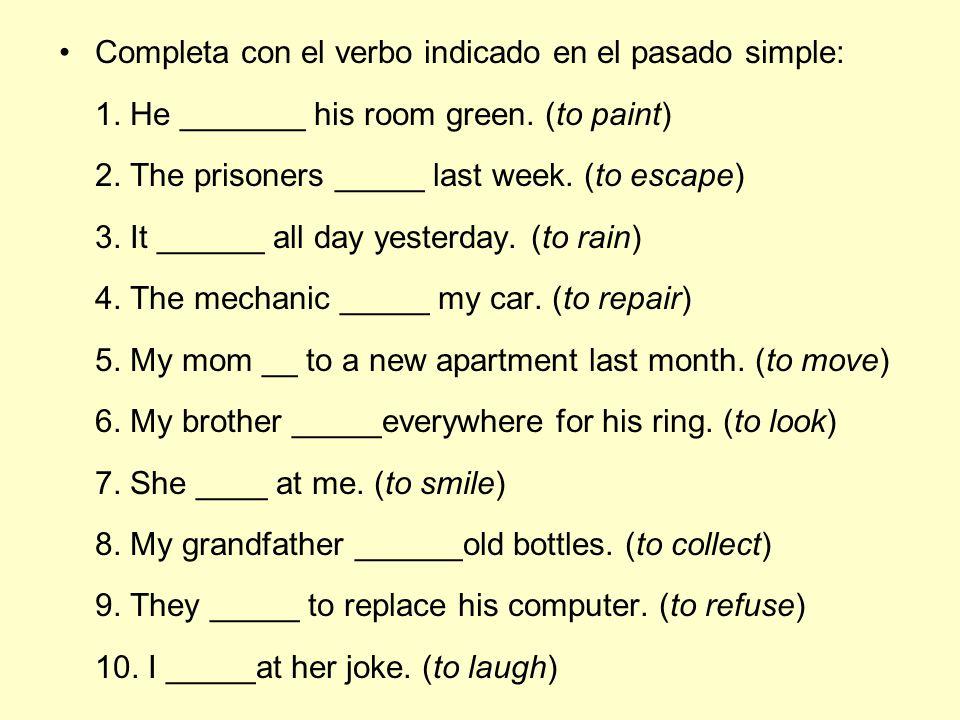 Completa con el verbo indicado en el pasado simple: 1