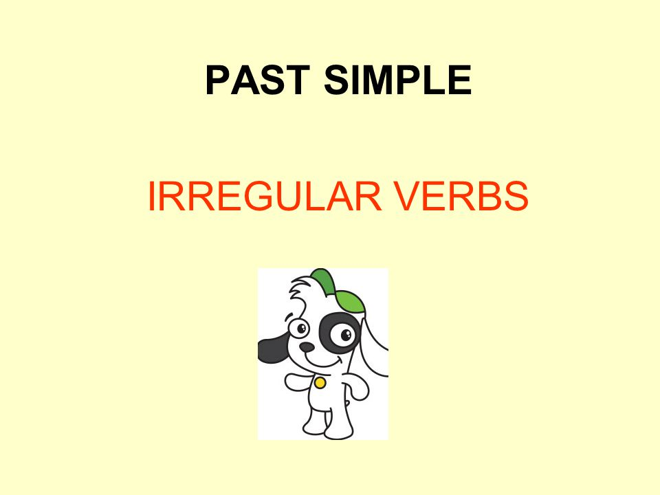 PAST SIMPLE IRREGULAR VERBS
