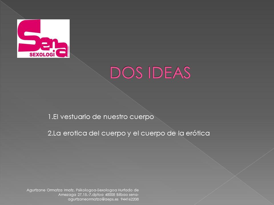 DOS IDEAS 1.El vestuario de nuestro cuerpo
