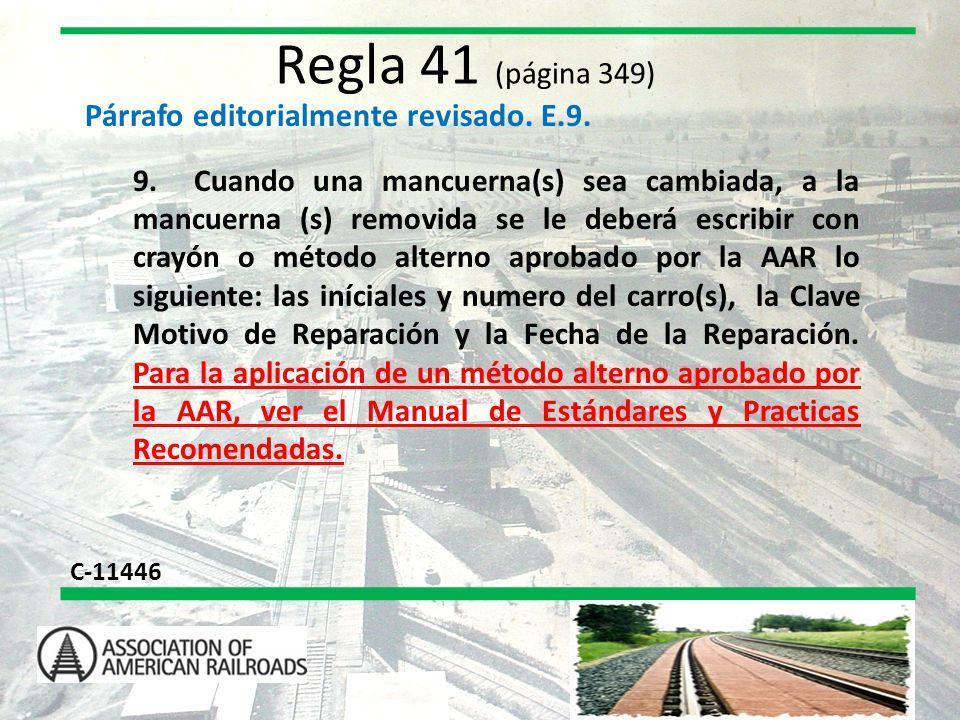 Regla 41 (página 349) Párrafo editorialmente revisado. E.9.