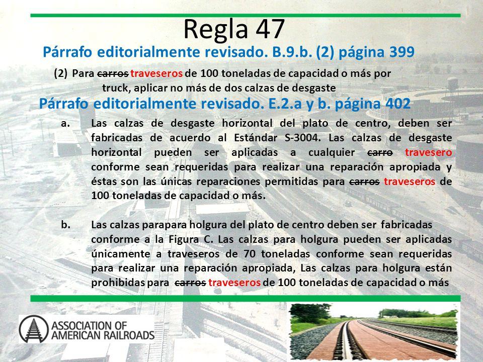 Regla 47 Párrafo editorialmente revisado. B.9.b. (2) página 399