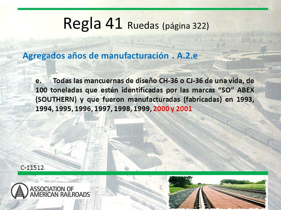 Regla 41 Ruedas (página 322) Agregados años de manufacturación . A.2.e