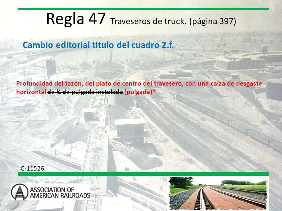 Regla 47 Traveseros de truck. (página 397)
