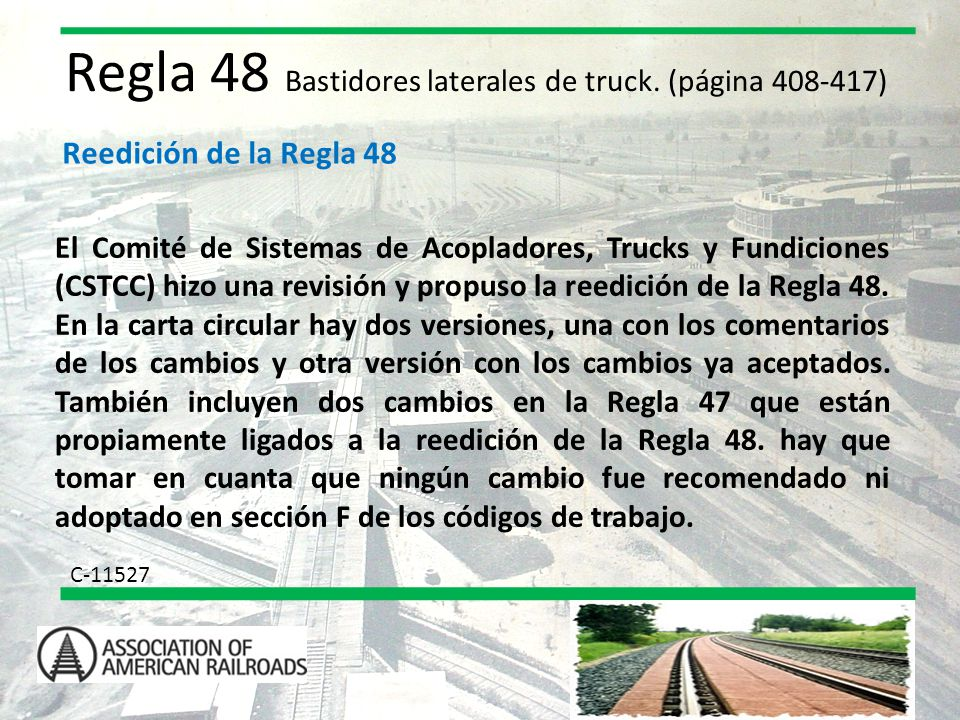 Regla 48 Bastidores laterales de truck. (página 408-417)