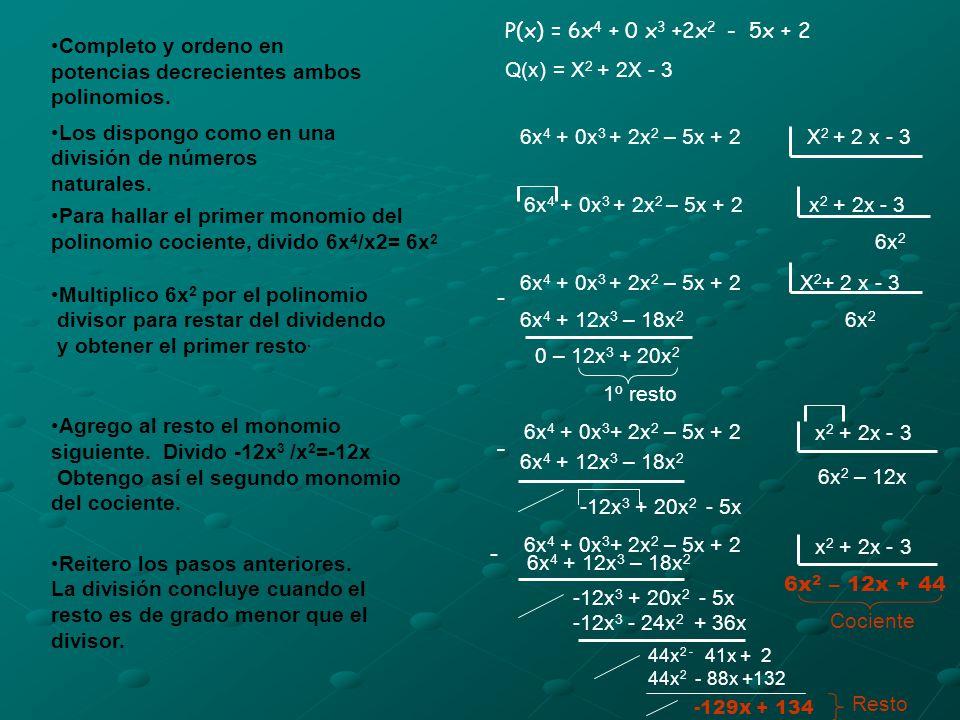 - - - - P(x) = 6x4 + 0 x3 +2x2 - 5x + 2 Q(x) = X2 + 2X - 3