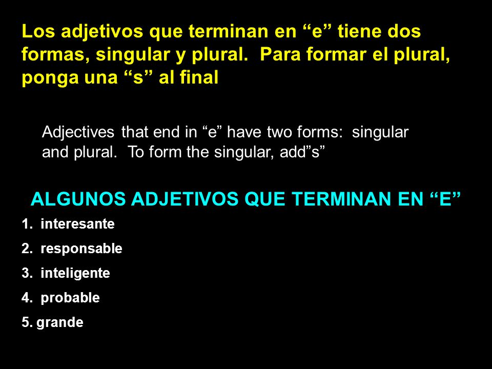 ALGUNOS ADJETIVOS QUE TERMINAN EN E