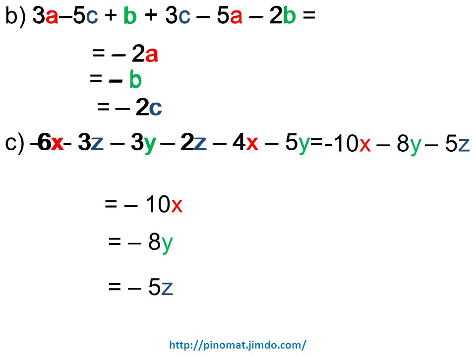 b) 3a–5c + b + 3c – 5a – 2b = 3a –5c b + 3c – 5a – 2b = – 2a – 2a – b