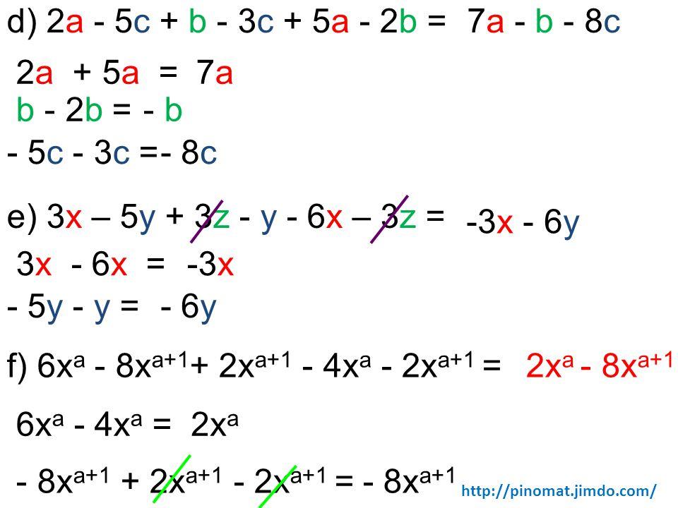 f) 6xa - 8xa+1+ 2xa+1 - 4xa - 2xa+1 = 2xa - 8xa+1