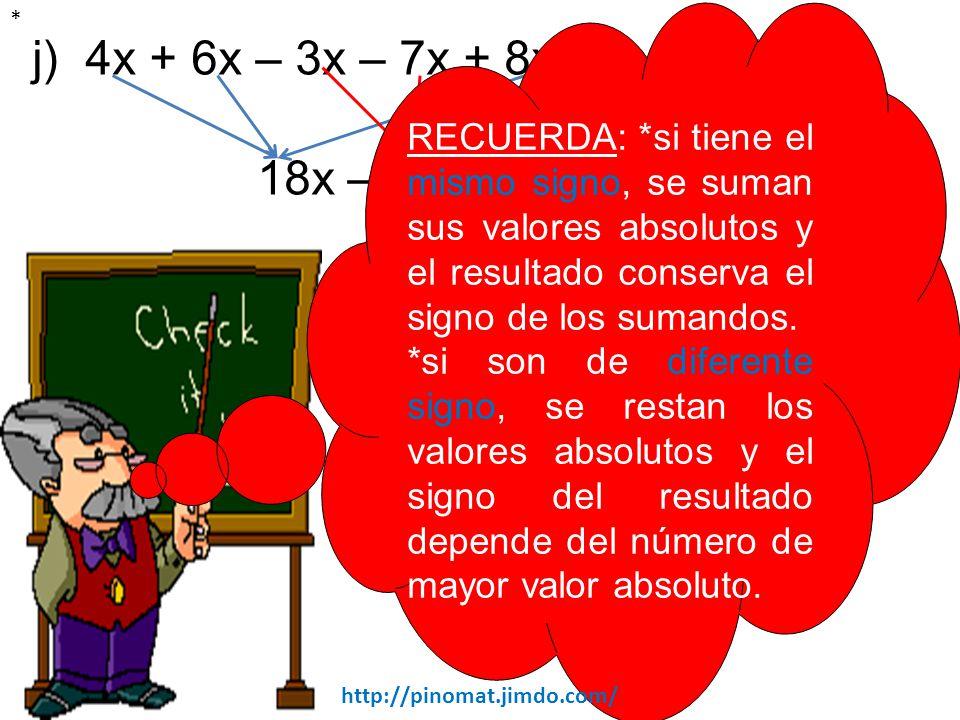 j) 4x + 6x – 3x – 7x + 8x – 3x – 5x = 18x – 18x =