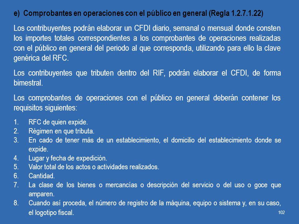 e) Comprobantes en operaciones con el público en general (Regla 1.2.7.1.22)