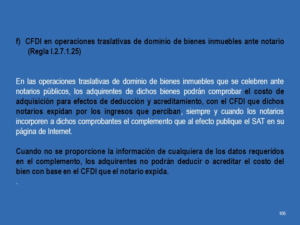 f) CFDI en operaciones traslativas de dominio de bienes inmuebles ante notario (Regla I.2.7.1.25)