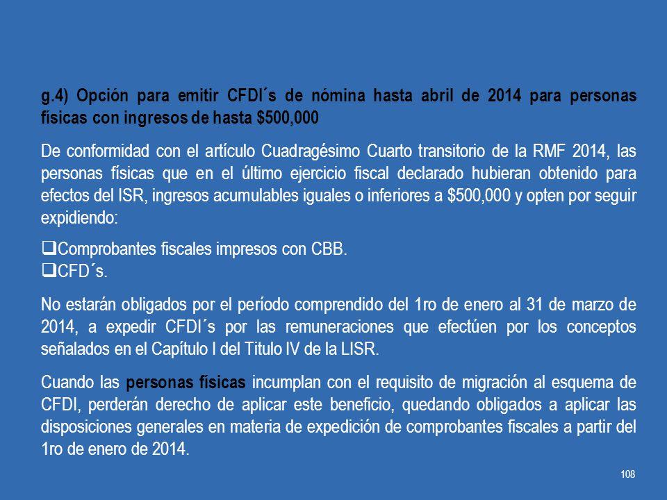 g.4) Opción para emitir CFDI´s de nómina hasta abril de 2014 para personas físicas con ingresos de hasta $500,000