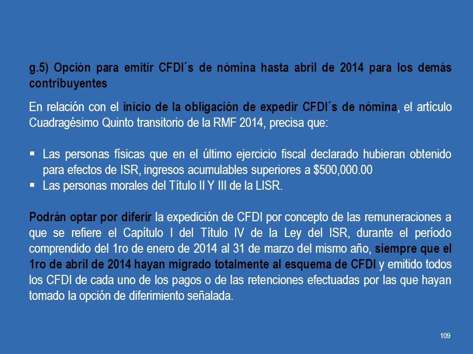 g.5) Opción para emitir CFDI´s de nómina hasta abril de 2014 para los demás contribuyentes