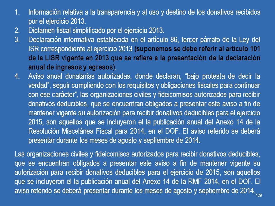 Información relativa a la transparencia y al uso y destino de los donativos recibidos por el ejercicio 2013.