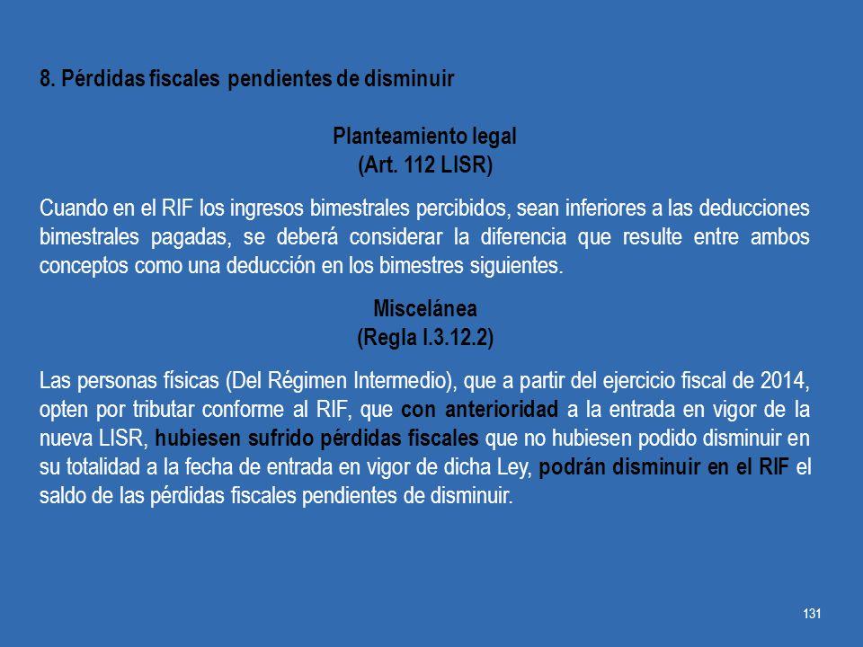 8. Pérdidas fiscales pendientes de disminuir