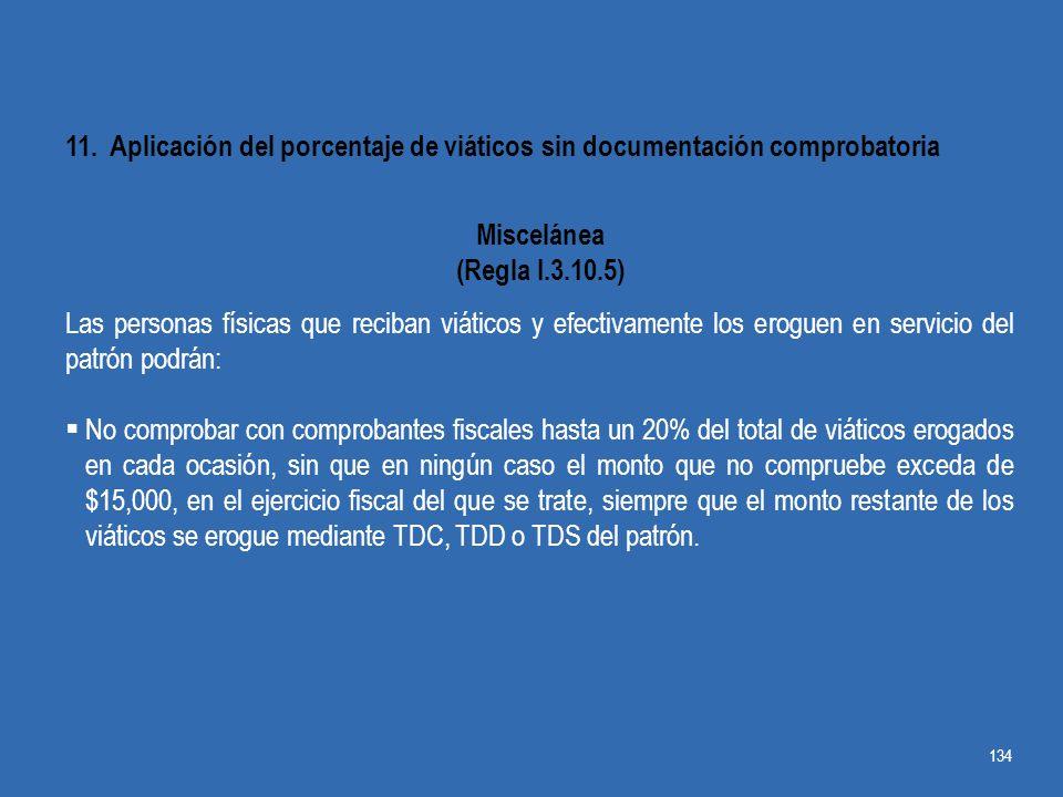 11. Aplicación del porcentaje de viáticos sin documentación comprobatoria