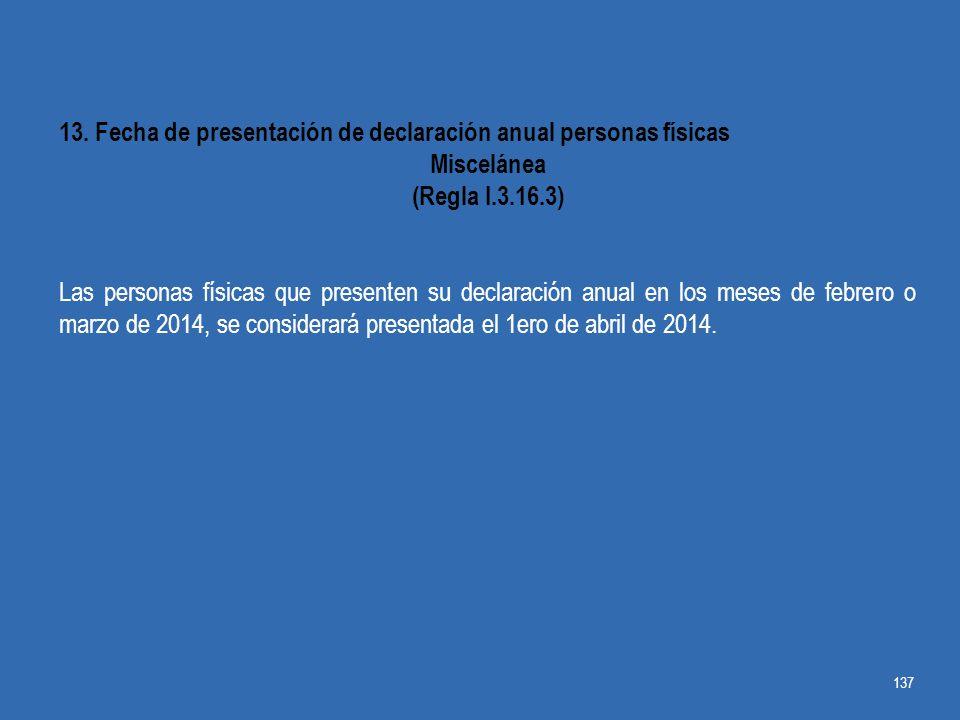 13. Fecha de presentación de declaración anual personas físicas