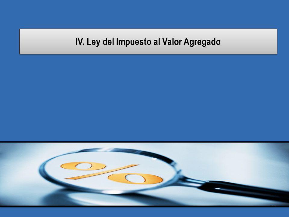 IV. Ley del Impuesto al Valor Agregado