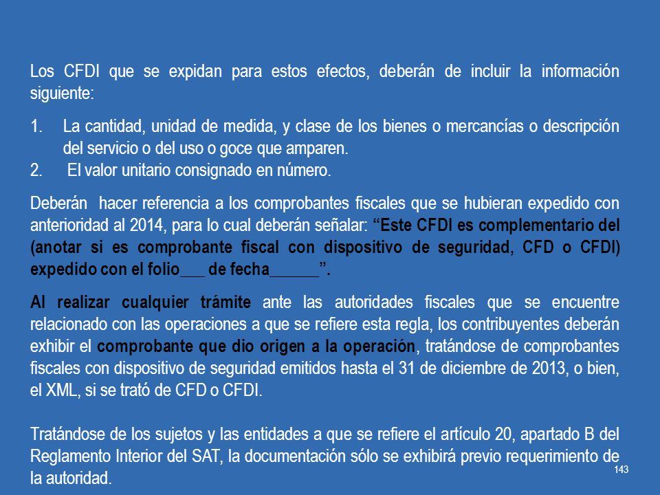 Los CFDI que se expidan para estos efectos, deberán de incluir la información siguiente: