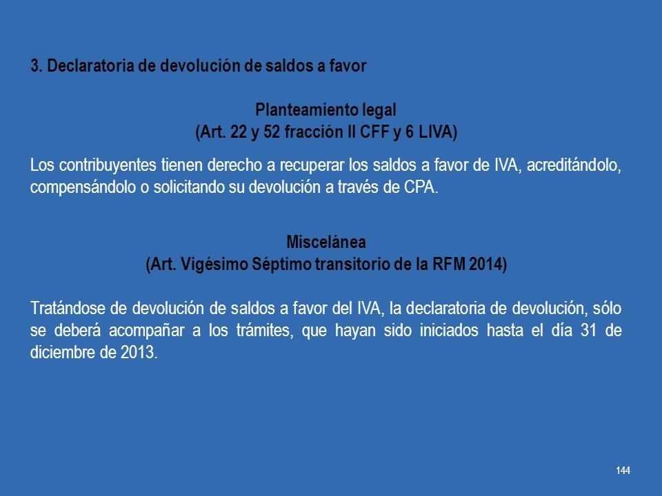 (Art. Vigésimo Séptimo transitorio de la RFM 2014)