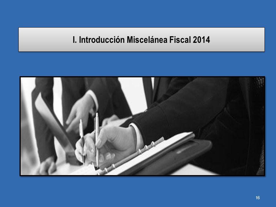 I. Introducción Miscelánea Fiscal 2014