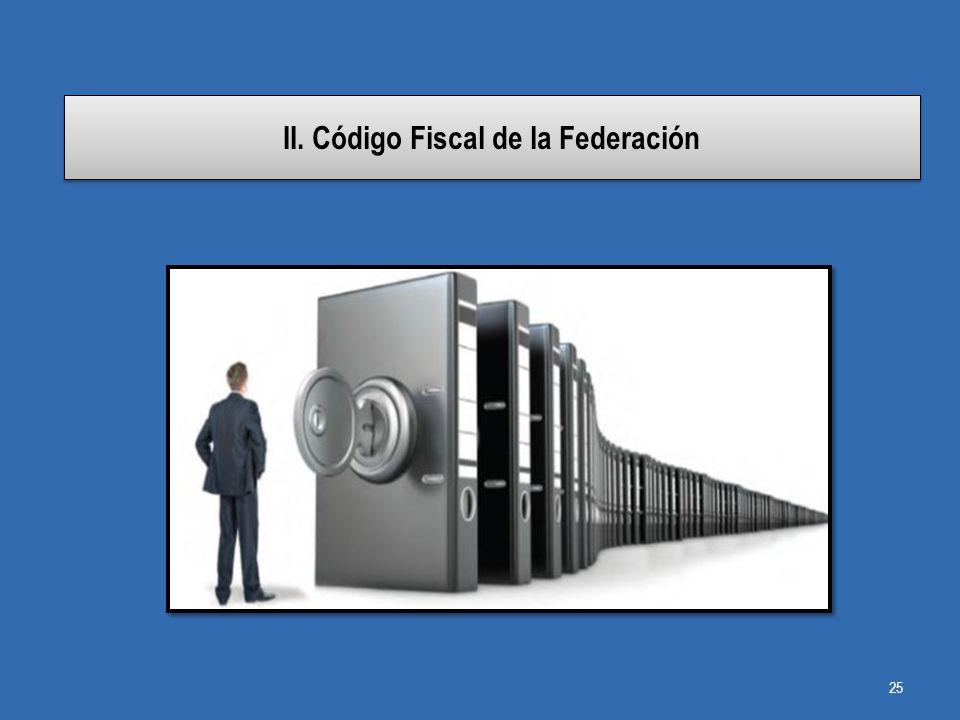II. Código Fiscal de la Federación