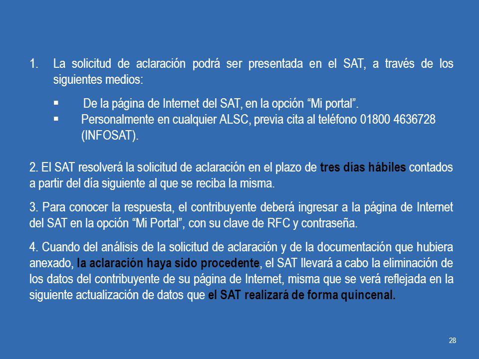 La solicitud de aclaración podrá ser presentada en el SAT, a través de los siguientes medios: