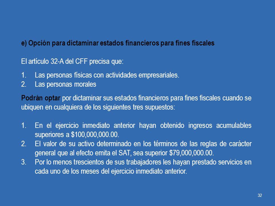 e) Opción para dictaminar estados financieros para fines fiscales