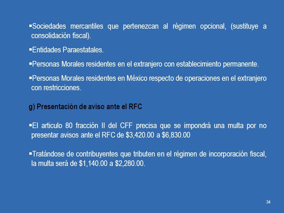 Sociedades mercantiles que pertenezcan al régimen opcional, (sustituye a consolidación fiscal).