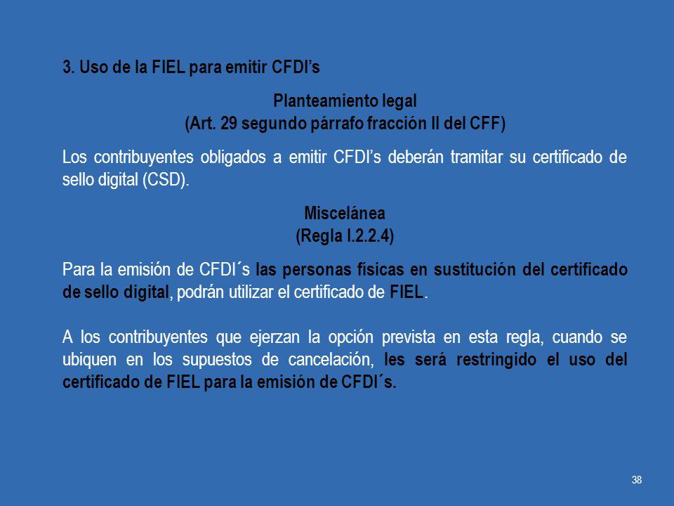 (Art. 29 segundo párrafo fracción II del CFF)