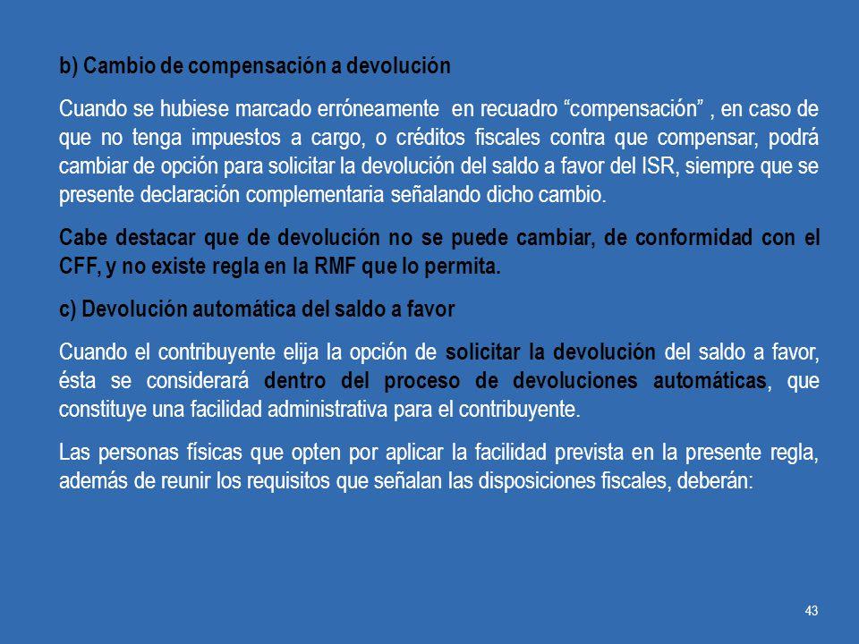 b) Cambio de compensación a devolución