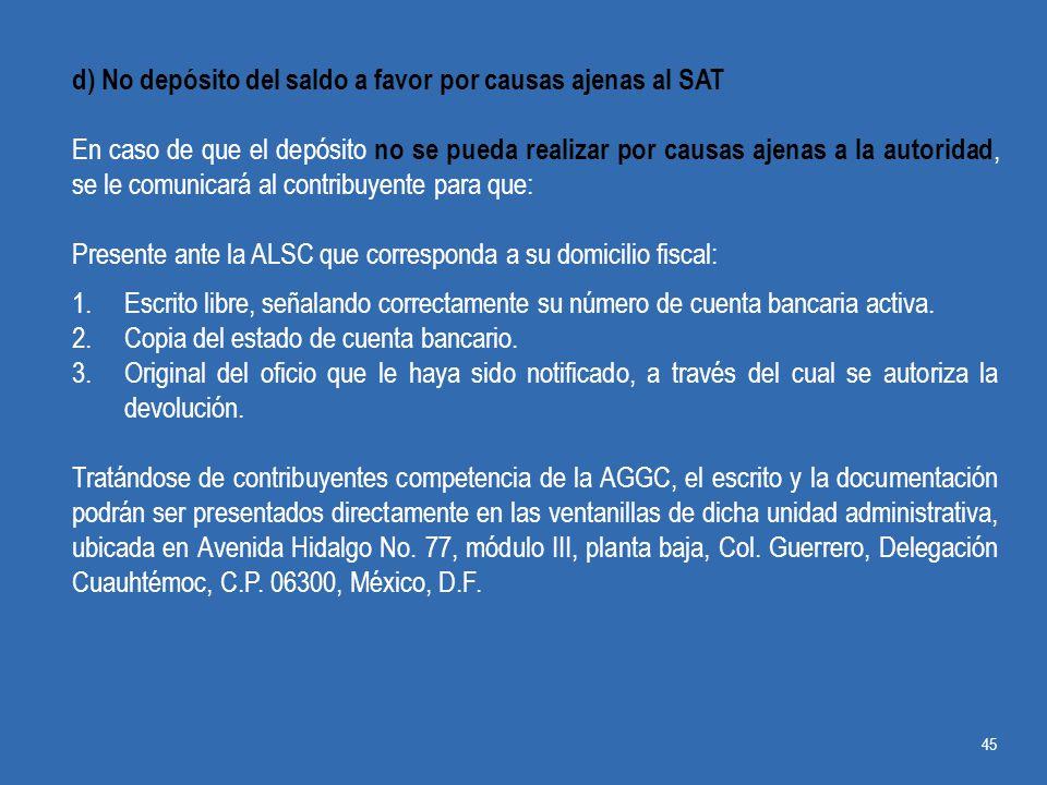 d) No depósito del saldo a favor por causas ajenas al SAT