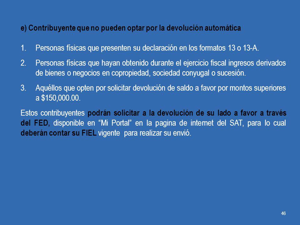 e) Contribuyente que no pueden optar por la devolución automática