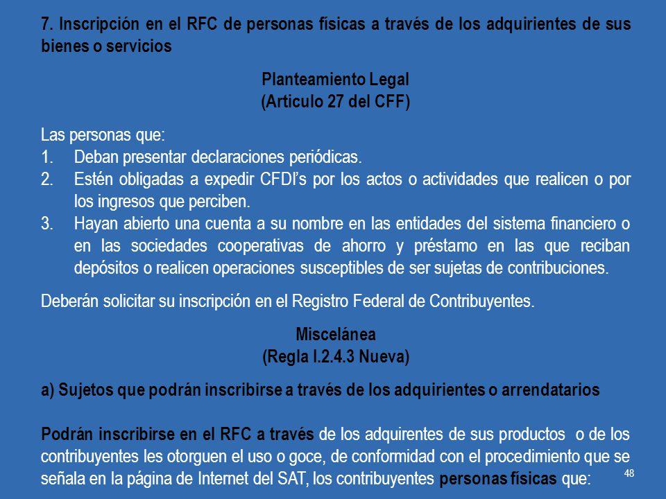7. Inscripción en el RFC de personas físicas a través de los adquirientes de sus bienes o servicios