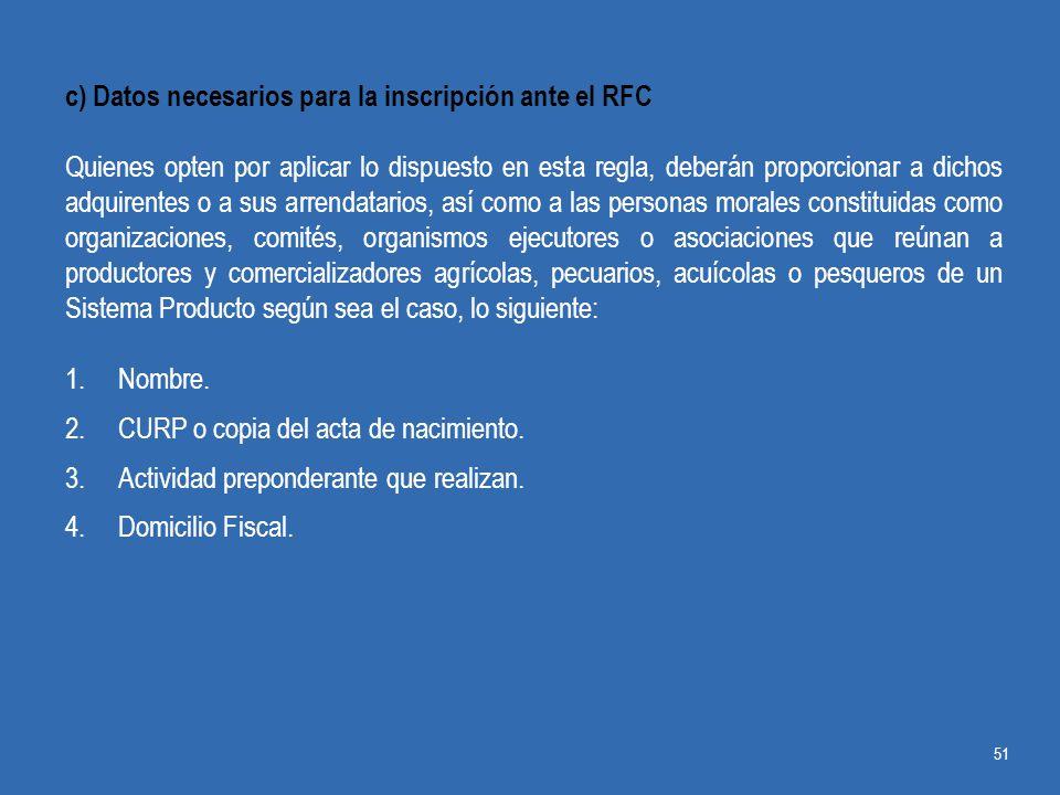 c) Datos necesarios para la inscripción ante el RFC