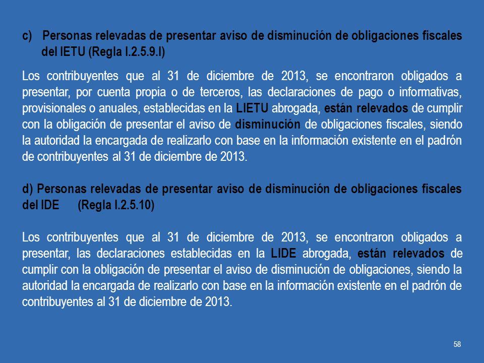 c) Personas relevadas de presentar aviso de disminución de obligaciones fiscales del IETU (Regla I.2.5.9.I)