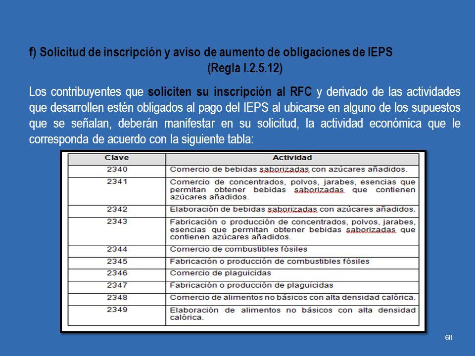 f) Solicitud de inscripción y aviso de aumento de obligaciones de IEPS
