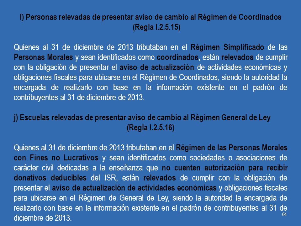 I) Personas relevadas de presentar aviso de cambio al Régimen de Coordinados (Regla I.2.5.15)