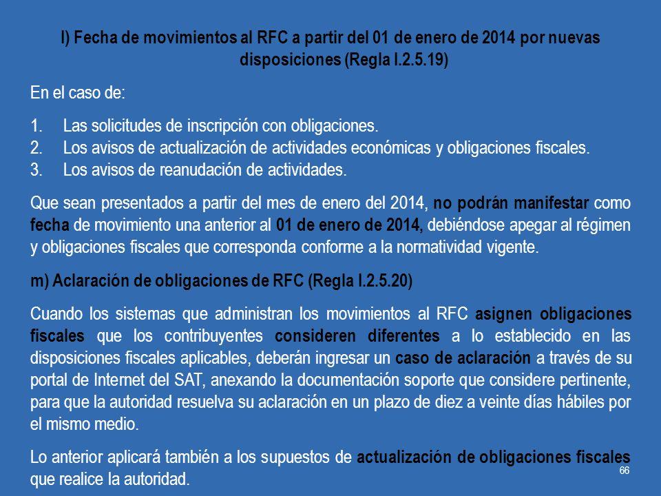 I) Fecha de movimientos al RFC a partir del 01 de enero de 2014 por nuevas disposiciones (Regla I.2.5.19)
