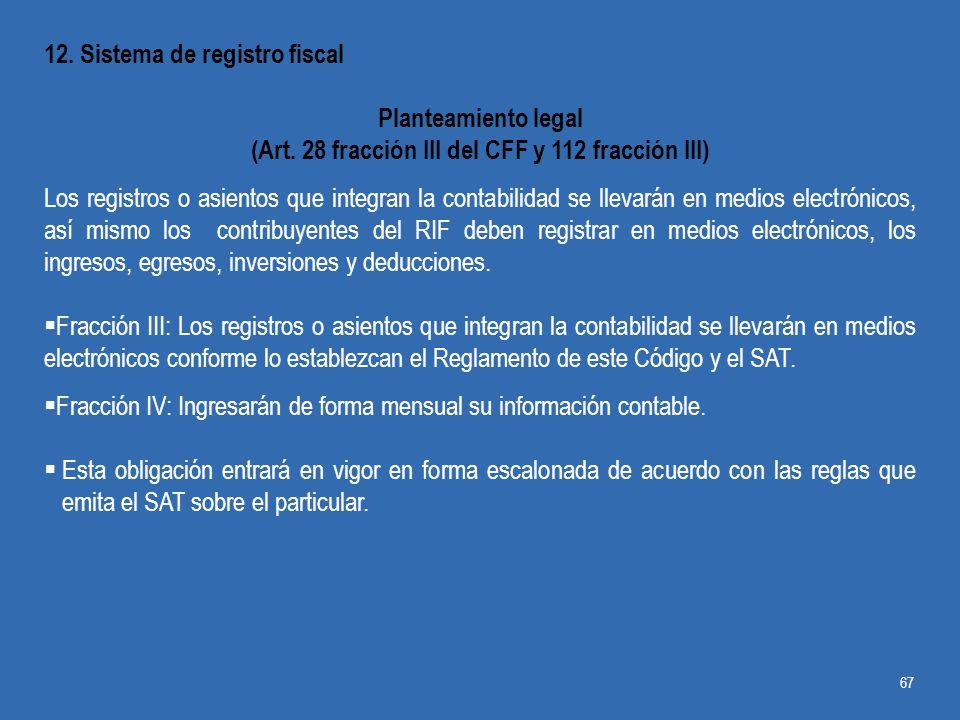 (Art. 28 fracción III del CFF y 112 fracción III)