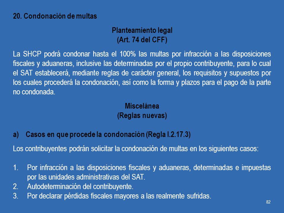 20. Condonación de multas Planteamiento legal. (Art. 74 del CFF)