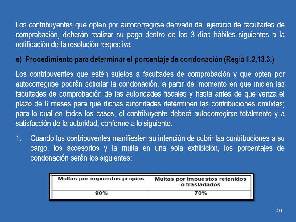 Los contribuyentes que opten por autocorregirse derivado del ejercicio de facultades de comprobación, deberán realizar su pago dentro de los 3 días hábiles siguientes a la notificación de la resolución respectiva.