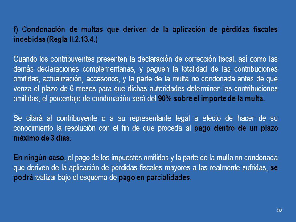 f) Condonación de multas que deriven de la aplicación de pérdidas fiscales indebidas (Regla II.2.13.4.)