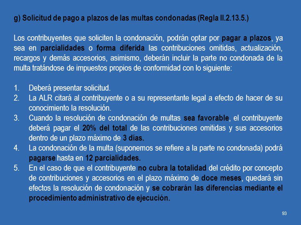 g) Solicitud de pago a plazos de las multas condonadas (Regla II.2.13.5.)