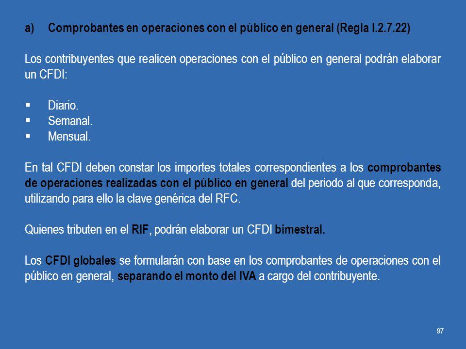 Comprobantes en operaciones con el público en general (Regla I.2.7.22)