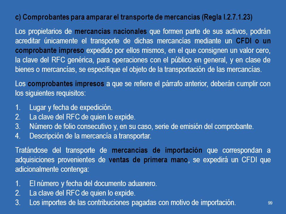 c) Comprobantes para amparar el transporte de mercancías (Regla I.2.7.1.23)
