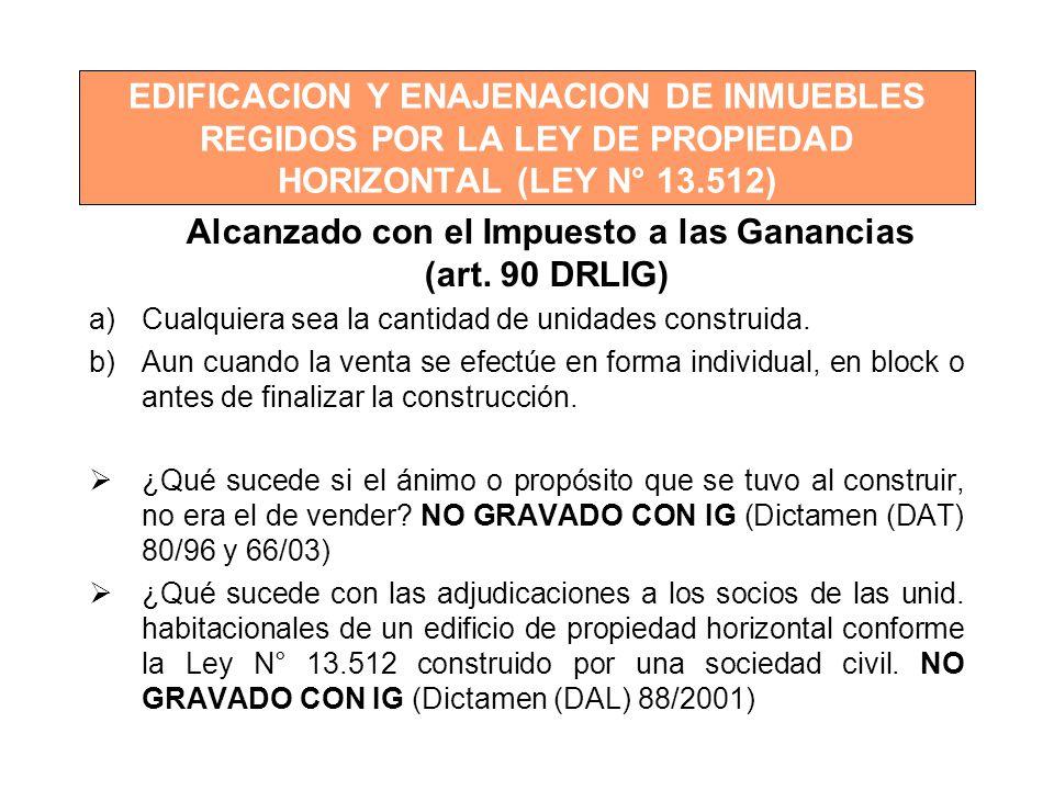 Alcanzado con el Impuesto a las Ganancias (art. 90 DRLIG)