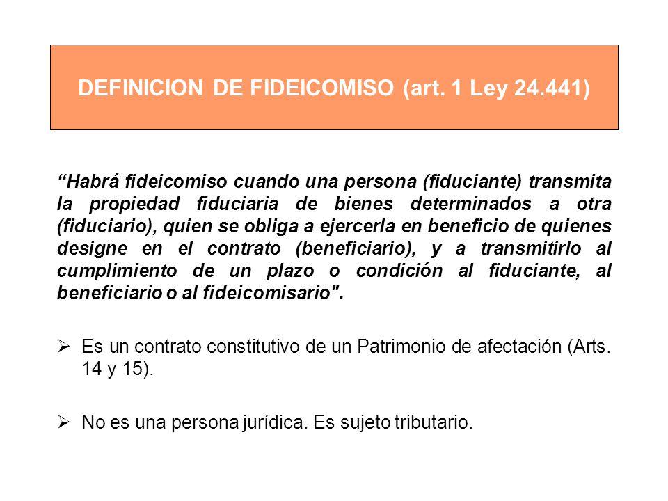 DEFINICION DE FIDEICOMISO (art. 1 Ley 24.441)